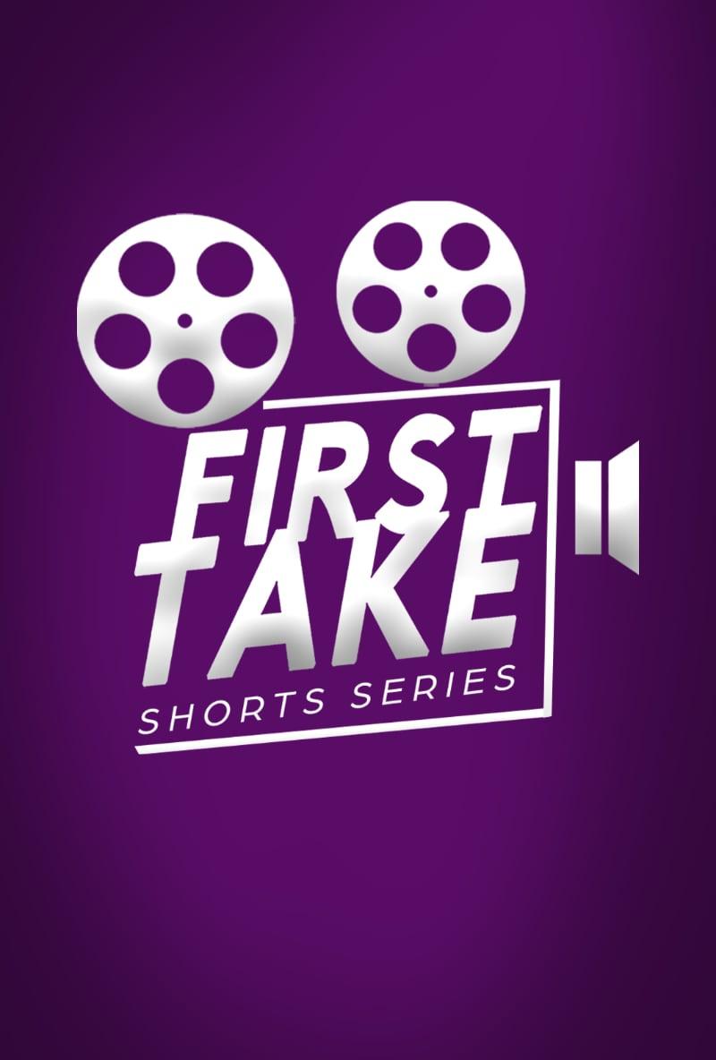 First Take Shorts Series