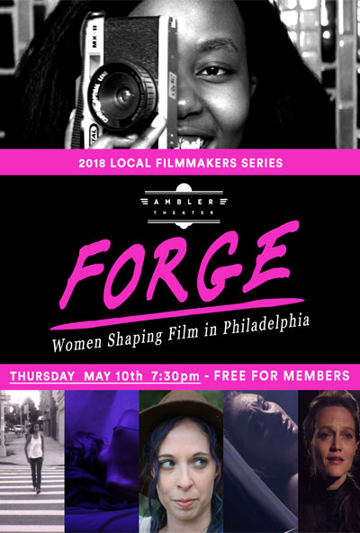 Forge: Women Shaping Film in Philadelphia